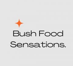 Bushfood Sensations